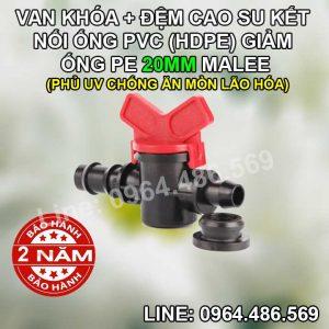 Van khóa pe 20mm đệm cao su kết nối ống cứng pvc, hdpe Malee